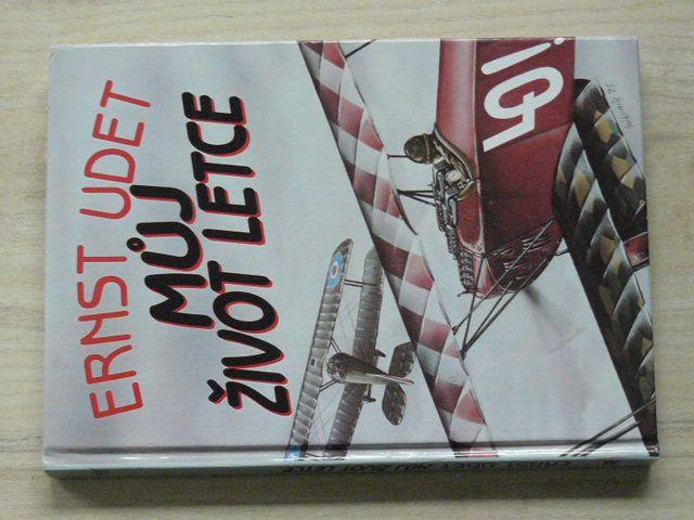 Ernst Udet - Můj život letce