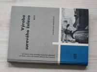 Makarius - Výroba surového železa Díl II. (SNTL 1962)