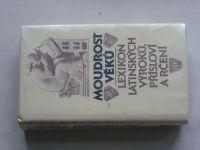 Moudrost věků - Lexikon latinských výroků, přísloví a rčení (1988)