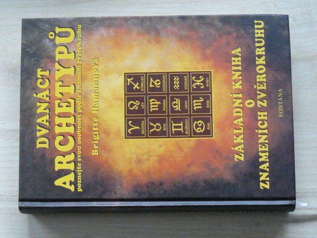 Hamannová - Dvanáct archetypů Základní kniha o znameních zvěrokruhu (1998)