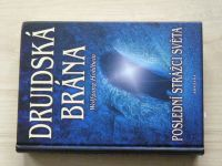 Hohlbein - Druidská brána - Poslední strážci světa (2002)