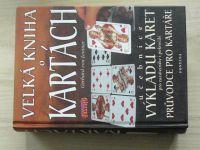 Lentner - Velká kniha o kartách - Učebnice výkladu karet pro začátečníky i pokročilé (2001)