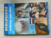 Lorbeer, Nelsonová - Biologické pokusy pro děti - Náměty a pokusy pro zajímavé vyučování (1998)