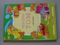 Medvídek Tom a jeho příhody (nedatováno)