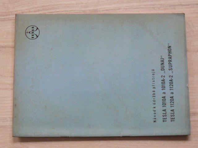 "Návod k údržbě přístrojů - Tesla 1010A a 1010A-2 ""Dunaj"", Tesla 1120A a 1120A-2 ""Supraphon"" (1965)"