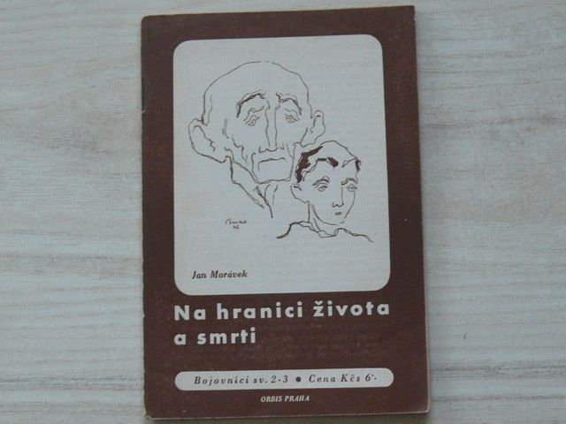 Jan Morávek - Na hranici života a smrti (1945) Bojovníci sv. 2 - 3
