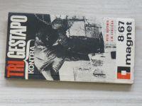 Kettner, Jedlička - Tři kontra Gestapo (1967) Magnet