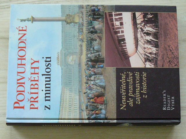 Podivuhodné příběhy z minulosti - Neuvěřitelné ale pravdivé zajímavosti z historie (2006)