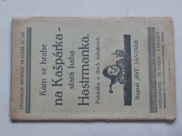 Santner - Kam se hrabe na Kašpárka stará baba Hastrmanka (nedatováno)
