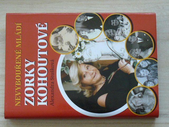 Stušková - Nevybouřené mládí Zorky Kohoutové (2011)