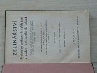 V. Bílý - Zelinářství - Praktické pokyny k zakládání a vedení zelinářských zahrad (1935)