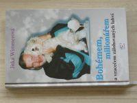 Wimmerová - Bohémem, milionářem a vracečem zálohovaných láhví (2001) Jiří Wimmer