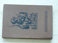 """Bachmač - K 20. výročí bitvy vydal pěší pluk """"Hanácký generála Janina"""" v Olomouci 1938"""
