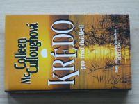 Culloughová - KRÉDO pro třetí tisíciletí (1994) Román
