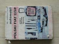 Ing. Čech - Automobil POLSKI FIAT 125P - Popis, údržba, opravy (1975)