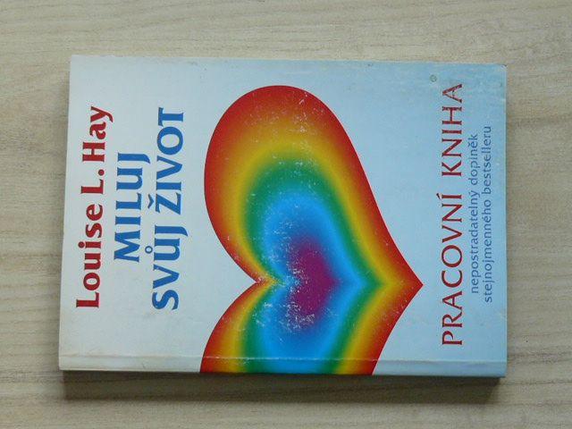 L. Hay - Miluj svůj život - Pracovní kniha (1994)