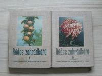 Rádce zahrádkářů I. II. (1955) kol. autorů