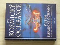 Schmieke - Kosmický ochránce (2002) Systém karmické ochrany