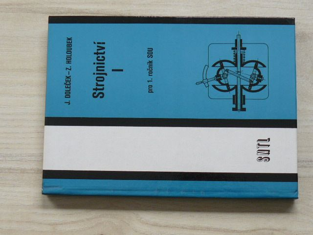 Doleček, Holoubek - Strojnictví I. pro 1. ročník SOU (1984)