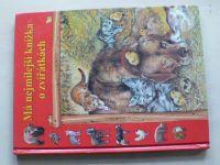 Má nejmilejší knížka o zvířátkách (2007)