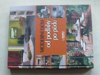 Moderní dům od podlahy po půdu (2012)