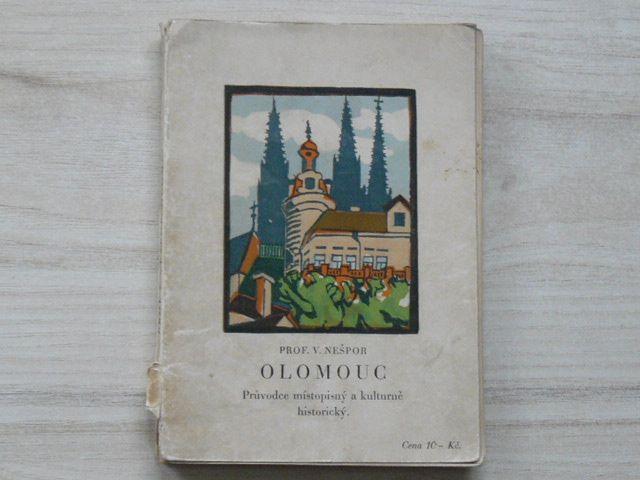 Prof. Nešpor - Olomouc průvodce místopisný a kult.historický (1927)