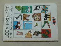 Jóga pro děti aneb hrajeme si na zvířata (1990)