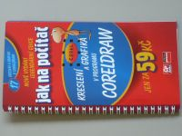 Kadavý - Jak na počítač - Kreslení a grafika v programu Coreldraw (2005)