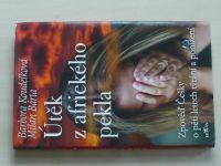 Koudelková, Bárta - Útěk z afrického pekla (2007)