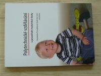 Provázková-Stolinská a kol. - Polytechnické vzdělávání v prostředí mateřské školy (2015)