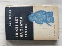 Jan Welzl - Třicet let na zlatém Severu (Borový 1936) ob. J. Čapek, úprava Sutnar
