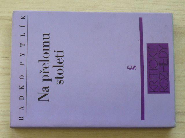Radko Pytlík - Na přelomu století (1988) Soubor statí o vývojovém rytmu literatury let devadesátých