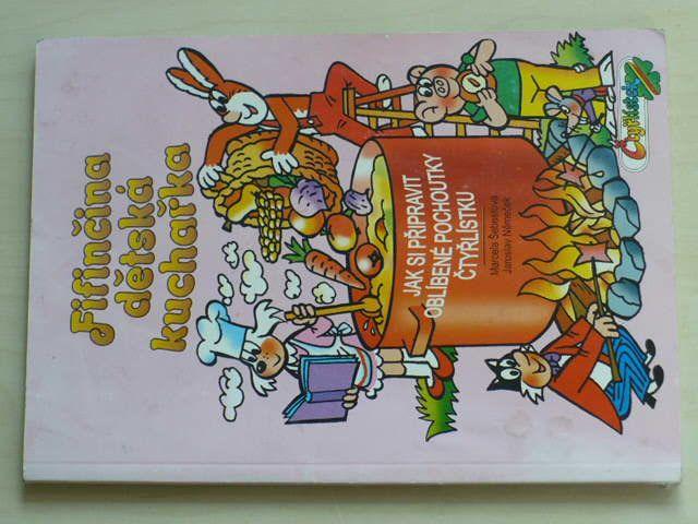 Šebestová - Fifinčina dětská kuchařka - Jak si připravit oblíbené pochoutky Čtyřlístku (1999)