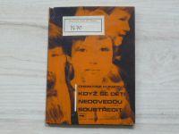 Kunzová - Když se děti nedovedou soustředit (SPN 1968)