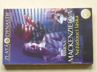 Zlatá Dynastie 7 - Mackenzieová - Nežádoucí láska (2010)