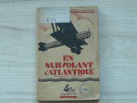 Sevestre - En survolant l´Atlantique (Hachette Paris 1927) Létání nad Atlantikem
