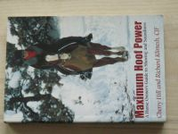 Hill, Klimesh - Maximum Hoof Power - A Horse Owner´s Guide to Shoeing and Soundness