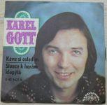 Karel Gott – Kávu si osladím / Slunce k horám klopýtá (1972)
