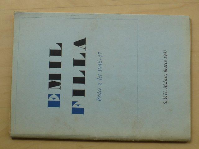 Emil Filla - Práce z let 1646-47 (SVU Mánes 1947)