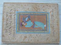 Persische Miniaturen - Meisterwerke orientalischer Buchmalerei (Iris Bern 1940)