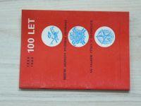 100 místní Jednoty požární ochrany ve Velkém Týnci u Olomouce  - 1884 - 1984