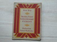 Elen Key - Škodlivost náboženské výchovy - Knihovna Volné Myšlenky (1926)