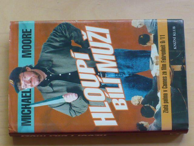 Michael Moore - Hloupí bílí muži (2004)