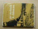 Musil - po stezkách k dálnicím (1987) z dějin silnic, dopravních prostředků, stavitelství