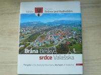 Město Rožnov pod Radhoštěm - Brána Beskyd, srdce Valašska (2017) česky, anglicky
