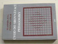Jůva, Liškař - Úvod do srovnávací pedagogiky (1982)