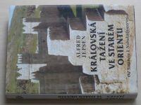 Jepsen - Královská tažení ve starém Orientu - Od Sinuheta k Nabukadnezarovi (1997)
