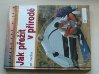 Jak přežít v přírodě-příručka (2003)