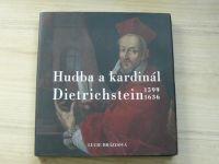 Brázdová - Hudba a kardinál Dietrichstein 1599-1936 (2012)