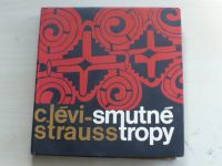 Lévi-Strauss - Smutné tropy (1966)